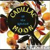 Cadillac Moon - In the Kitchen
