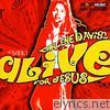 Alive for Jesus
