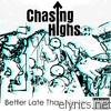Chasing Highs - Better Late Than Never, Pt. One - EP