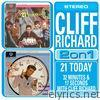 21 Today / 32 Minutes and 17 Seconds With Cliff Richard