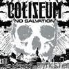 Coliseum - No Salvation