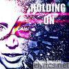 Holding On (feat. Jason Heerah) - Single
