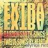 Extra Extra - Darden Smith Sings Twelve Songs By Heart