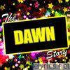 The Dawn Story
