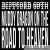Muddy Dragon on the Road to Heaven