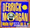 Derrick Morgan - Moon Hop - Best of the Early Years 1960-'69