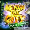 We Run the City, Vol. 2 Floodzone