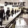 Down By Fire - Reignition