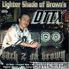 Dttx - Lighter Shade of Brown's Dttx Back 2 da Brown (feat. Royal T, Bizz, Point Blank, Bandit, Proper Dos, Mr. Sancho, Califa Thugs, Don Cisco, Gelo, Yayo & Yvonne)