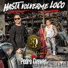 Hasta Volverme Loco (feat. Pedro Cuevas) - Single