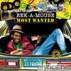 Most Wanted: Eek a Mouse