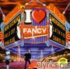 Fancy - I Love Fancy