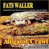ALLIGATOR CRAWL (Digitally Re-Mastered Radio/Studio/Live Recordings)
