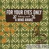 For Your Eyes Only - A Mind Awake