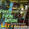 Freed Fromn Desire - Let A Boy Cry - EP