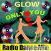 Only You (Radio Dance Mix) - Single