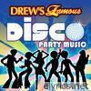Drew's Famous Disco Party Music