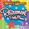 Drew's Famous Retirement Party Music