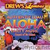 Drew's Famous Presents Authentic Luau Aloha Party Music: Sounds of the Islands
