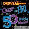 Drew's Famous Over the Hill At 50 Party Music