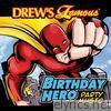 Drew's Famous Birthday Hero Party Music