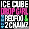 Ice Cube - Drop Girl (feat. Redfoo & 2 Chainz) - Single