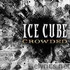 Ice Cube - Crowded - Single