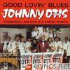 The Johnny Otis Show - Good Lovin' Blues