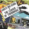 Karate High School - The League of Tomorrow