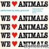 We Love Animals - Single