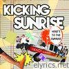 Kicking Sunrise - Here's to the Sunrise