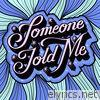 Someone Told Me - Single