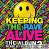 Keeping the Rave Alive: The Album, Vol. 3