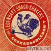 Legendary Shack Shakers - Cockadoodledon't