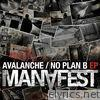 Avalanche/No Plan B EP