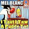 I Taut I Taw a Puddy Tat (Remastered) - Single