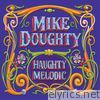 Mike Doughty - Haughty Melodic (Deluxe Remaster)
