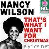 Nancy Wilson - That's What I Want for Christmas (Remastered) - Single