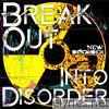 Break Out Into Disorder (Video Edit) - Single