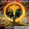 Nune Aka Mr. Propane - Intervention