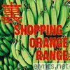 Orange Range - Ura Shopping