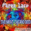 Paper Lace - The Night Chicago Died - Single