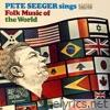 Pete Seeger Sings Folk Music of the World