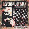 Reversal Of Man - Discography