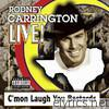 Rodney Carriington Live - C'mon Laugh You Bastards