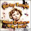 Shirley Temple - Animal Crackers In My Soup (Remastered)