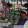 Money On Spot, Vol. 2 (Let's Get It Started)