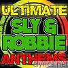Ultimate Sly & Robbie Anthems