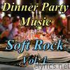 Dinner Party Music: Soft Rock, Vol. 1