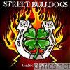 Street Bulldogs - Unlucky Days